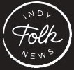 Indy Folk News